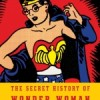 Not The Secret History of Wonder Woman