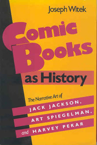 Comic Books as History, by Joseph (Rusty) Witek